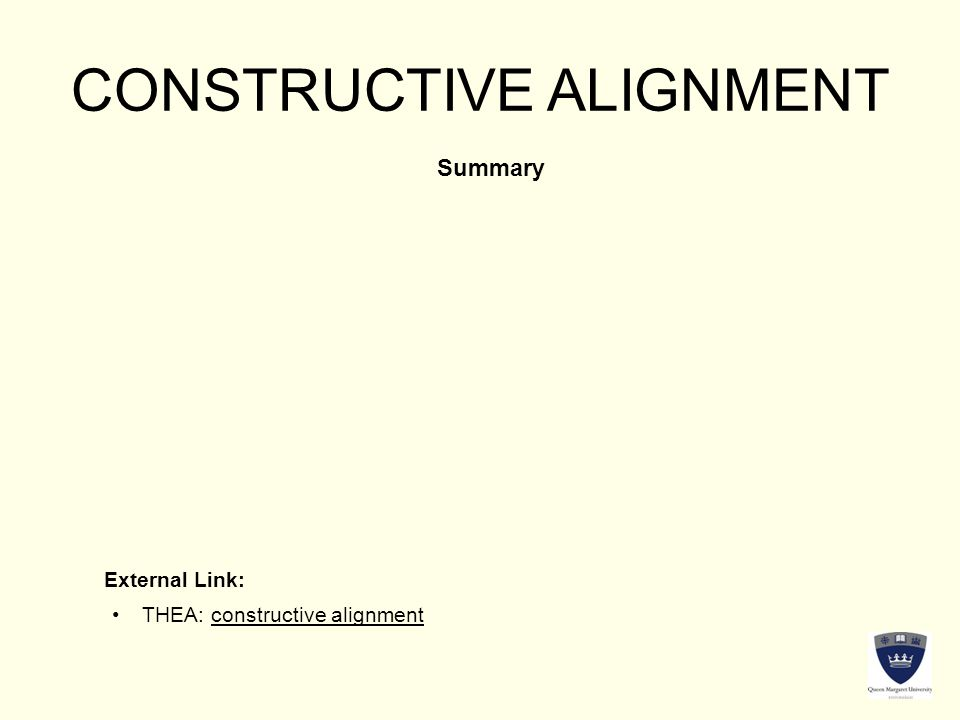 CONSTRUCTIVE ALIGNMENT Summary External Link: THEA: constructive alignmentTHEA: constructive alignment
