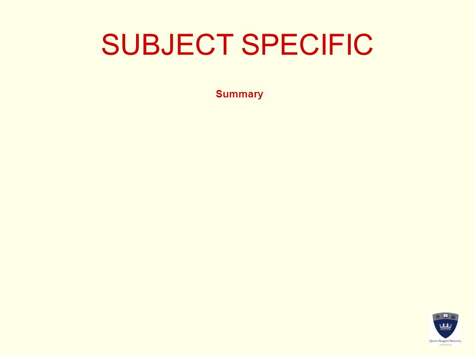 SUBJECT SPECIFIC Summary
