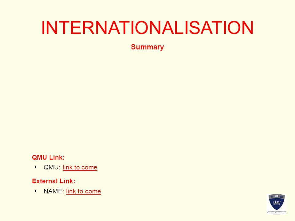 INTERNATIONALISATION Summary QMU Link: External Link: QMU: link to come NAME: link to come