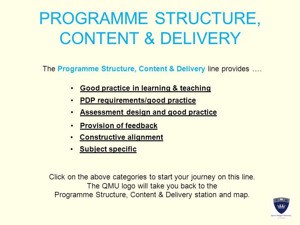 PROGRAMME STRUCTURE, CONTENT & DELIVERY The Programme Structure, Content & Delivery line provides ….