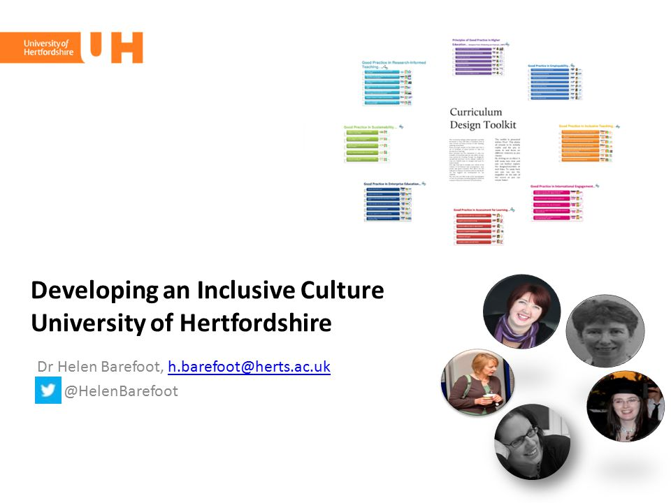 Introduction Developing an inclusive culture The Curriculum Design Toolkit Developing the Inclusive Teaching strand User opinions Case Study Communication University of Hertfordshire Graduate Attributes Conclusions