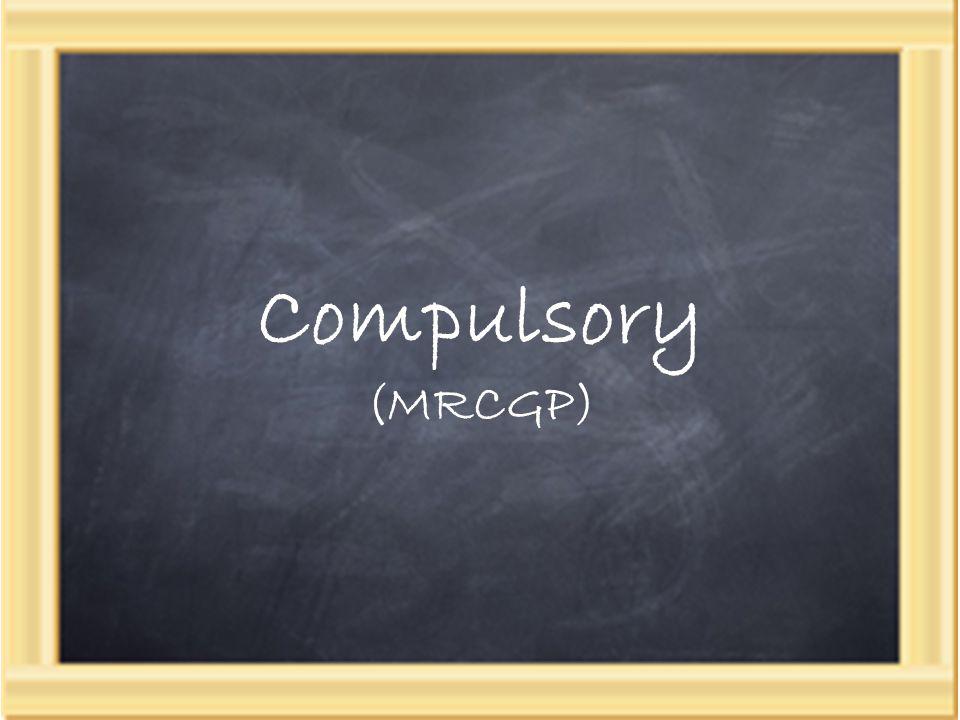 Compulsory (MRCGP)
