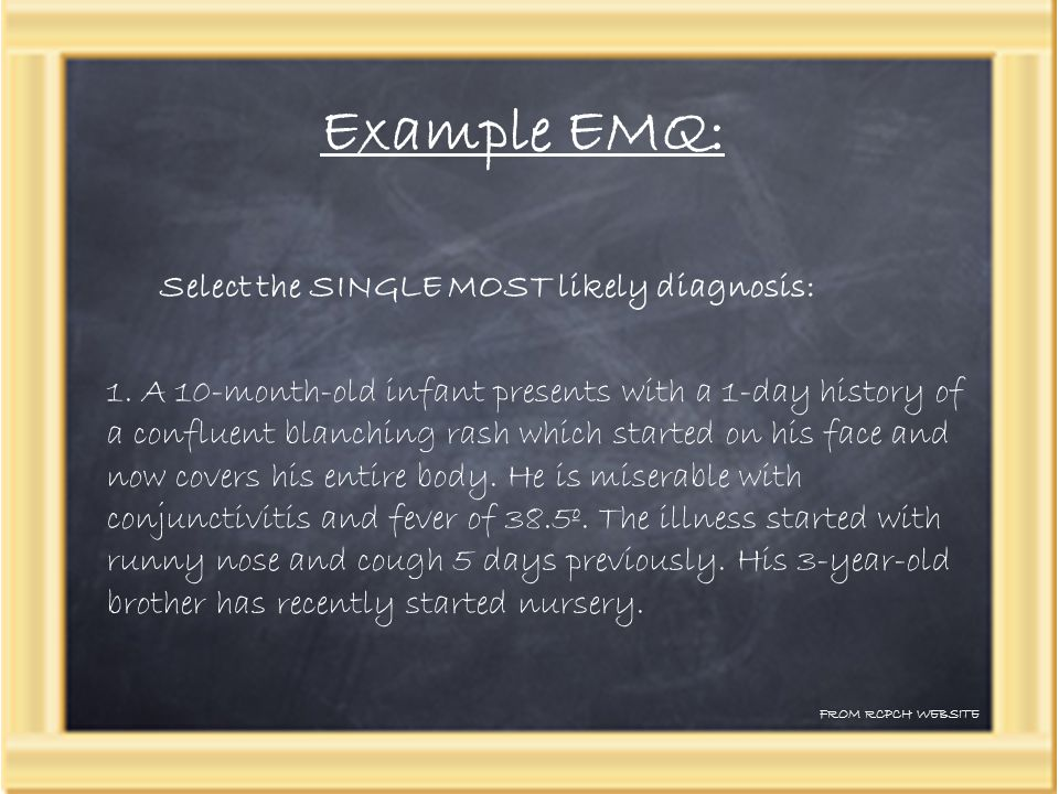 Example EMQ: Select the SINGLE MOST likely diagnosis: 1.