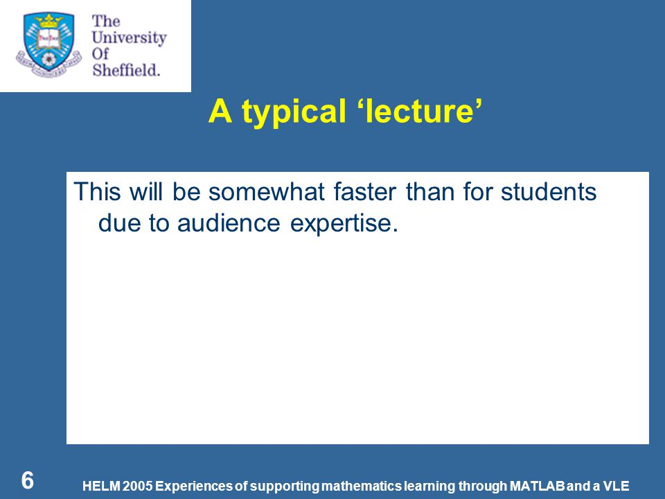 HELM 2005 Experiences of supporting mathematics learning through MATLAB and a VLE 7 CHAT facility 1.