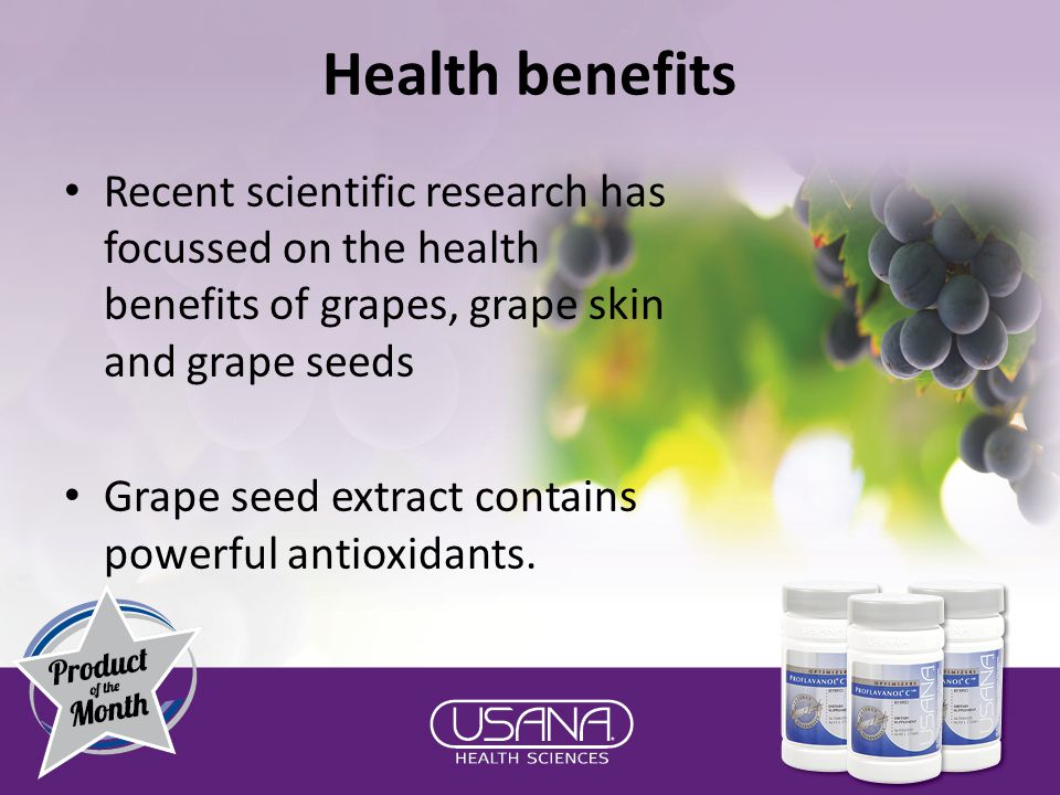 Health benefits Recent scientific research has focussed on the health benefits of grapes, grape skin and grape seeds Grape seed extract contains powerful antioxidants.