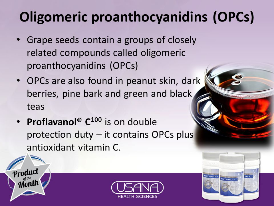 Oligomeric proanthocyanidins (OPCs) Grape seeds contain a groups of closely related compounds called oligomeric proanthocyanidins (OPCs) OPCs are also found in peanut skin, dark berries, pine bark and green and black teas Proflavanol® C 100 is on double protection duty – it contains OPCs plus antioxidant vitamin C.
