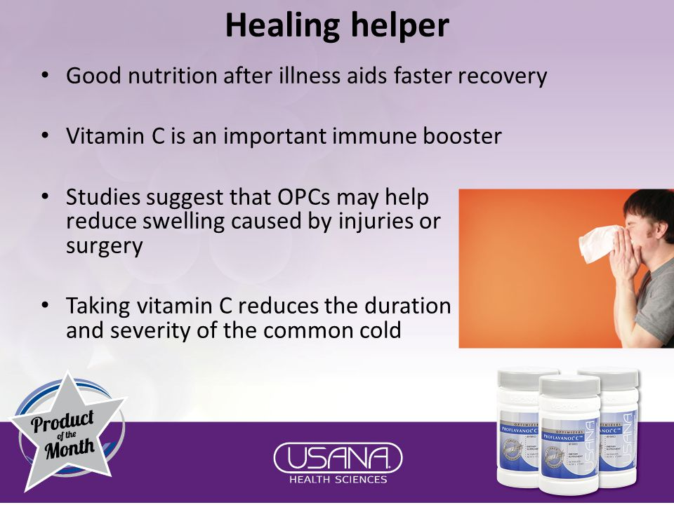 Healing helper Good nutrition after illness aids faster recovery Vitamin C is an important immune booster Studies suggest that OPCs may help reduce swelling caused by injuries or surgery Taking vitamin C reduces the duration and severity of the common cold
