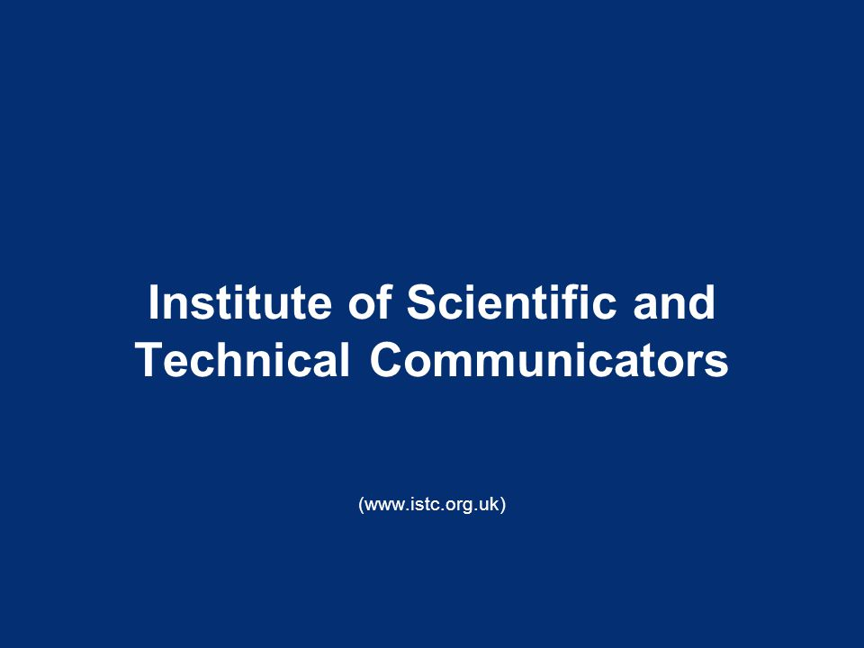 Institute of Scientific and Technical Communicators (www.istc.org.uk)