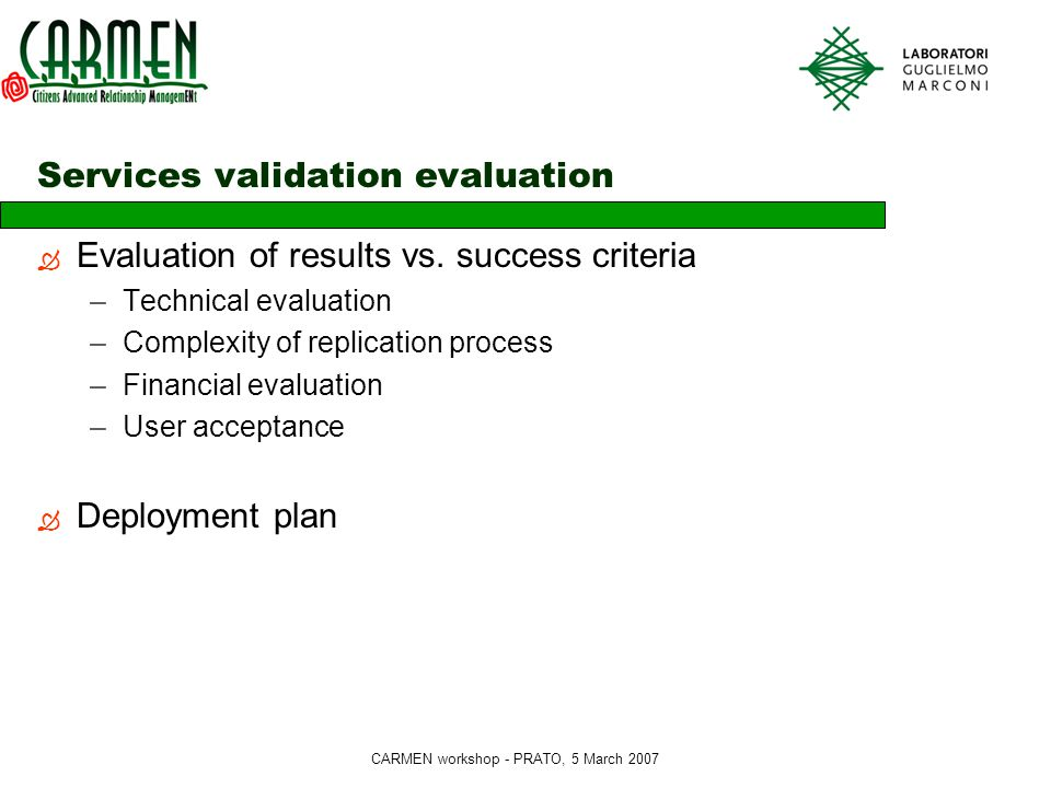 CARMEN workshop - PRATO, 5 March 2007 Services validation evaluation  Evaluation of results vs.