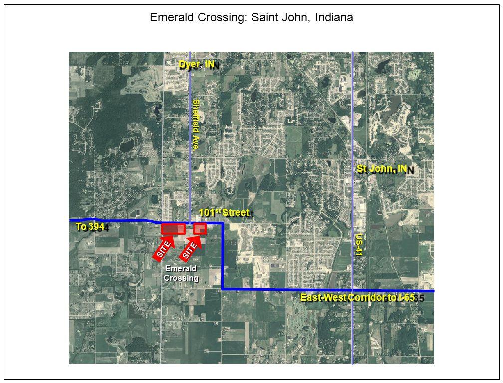 EmeraldCrossing StJohnIN St John, IN US-41 Emerald Crossing: Saint John, Indiana East-WestCorridor to I-65 East-West Corridor to I-65 To 394 SITE SITE 101 st Street Sheffield Ave.