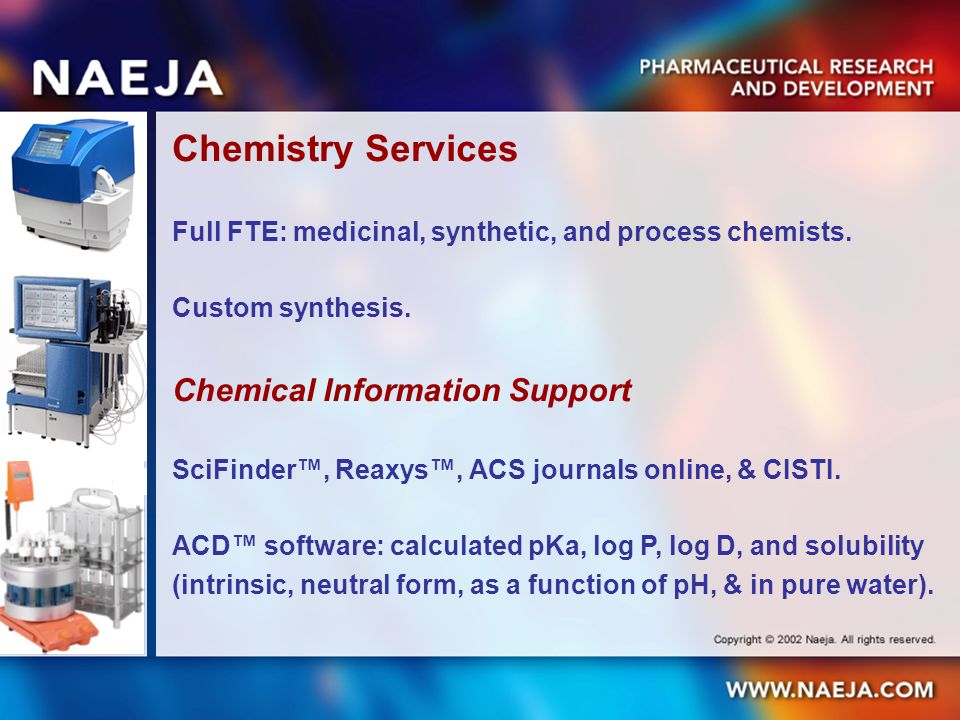 Chemistry Services Full FTE: medicinal, synthetic, and process chemists.