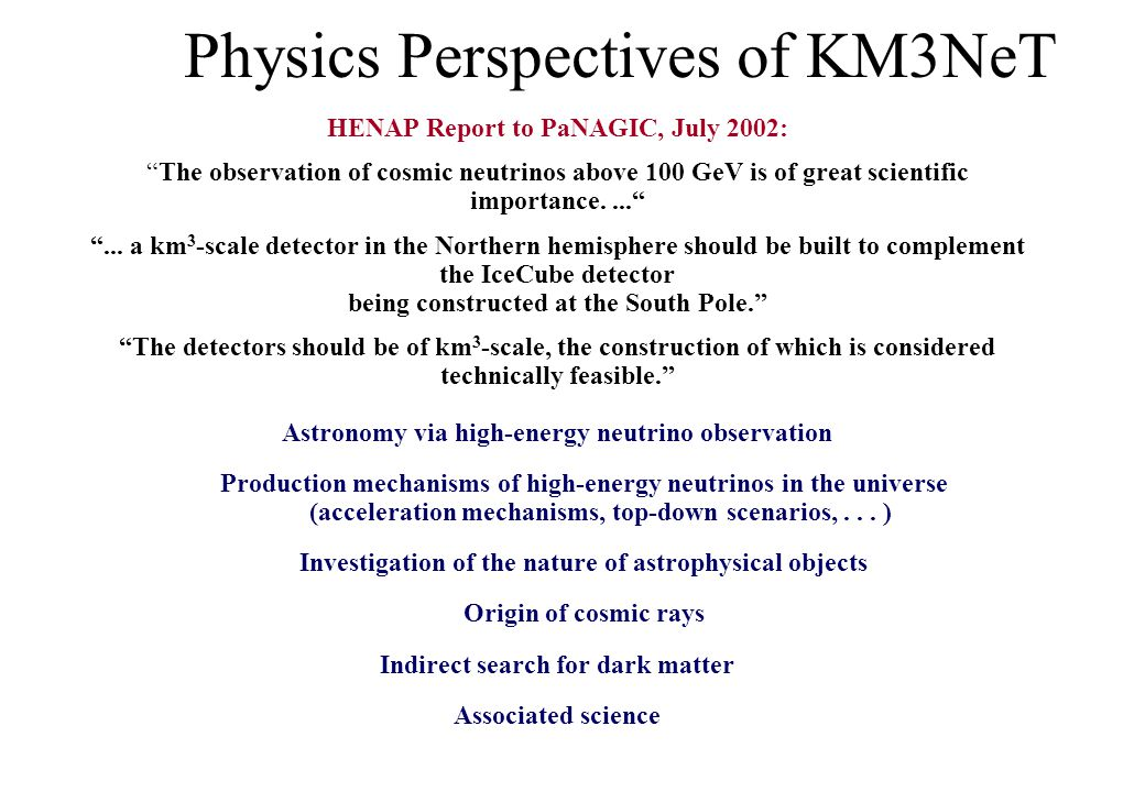 Physics Perspectives of KM3NeT HENAP Report to PaNAGIC, July 2002: The observation of cosmic neutrinos above 100 GeV is of great scientific importance.... ...