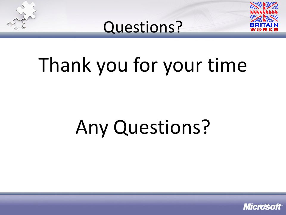 Questions Thank you for your time Any Questions p. 19