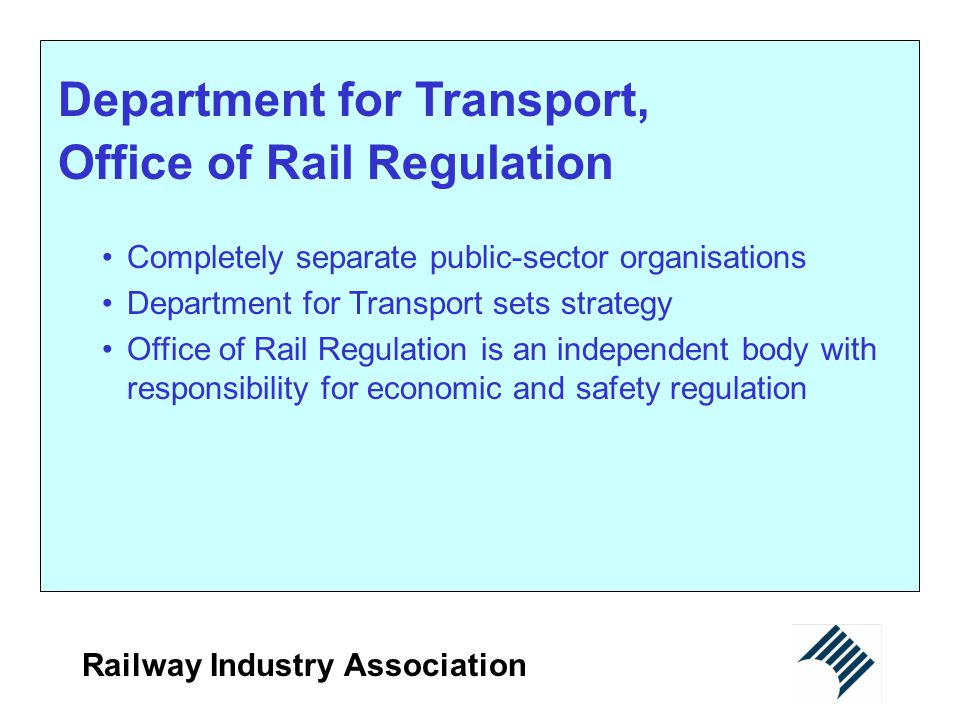 Railway Industry Association Railway Industry Association - RIA Trade association for the UK railway supply industry Acknowledged voice of that industry Which is the largest railway employer More than 135 member companies, 12 staff Members supplying national rail, LU, light rail, exports 50% membership growth in the last eight years Includes great bulk of sector by turnover Funded entirely by its members.