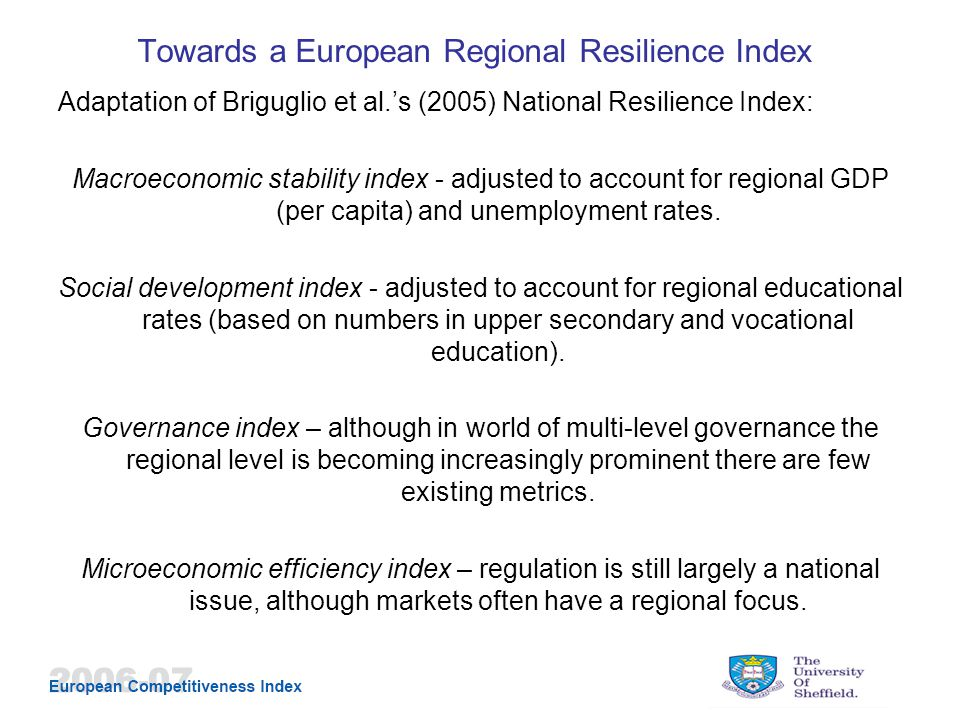 Towards a European Regional Resilience Index Adaptation of Briguglio et al.'s (2005) National Resilience Index: Macroeconomic stability index - adjusted to account for regional GDP (per capita) and unemployment rates.