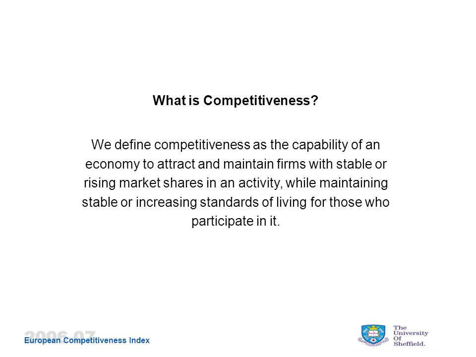 Regional Competitiveness The competitiveness of a region will depend on its ability to anticipate and successfully adapt to internal and external economic and social challenges, by providing new economic opportunities, including higher quality jobs.