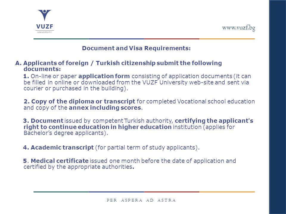 www.vuzf.bg P E R A S P E R A A D A S T R A Document and Visa Requirements: A.