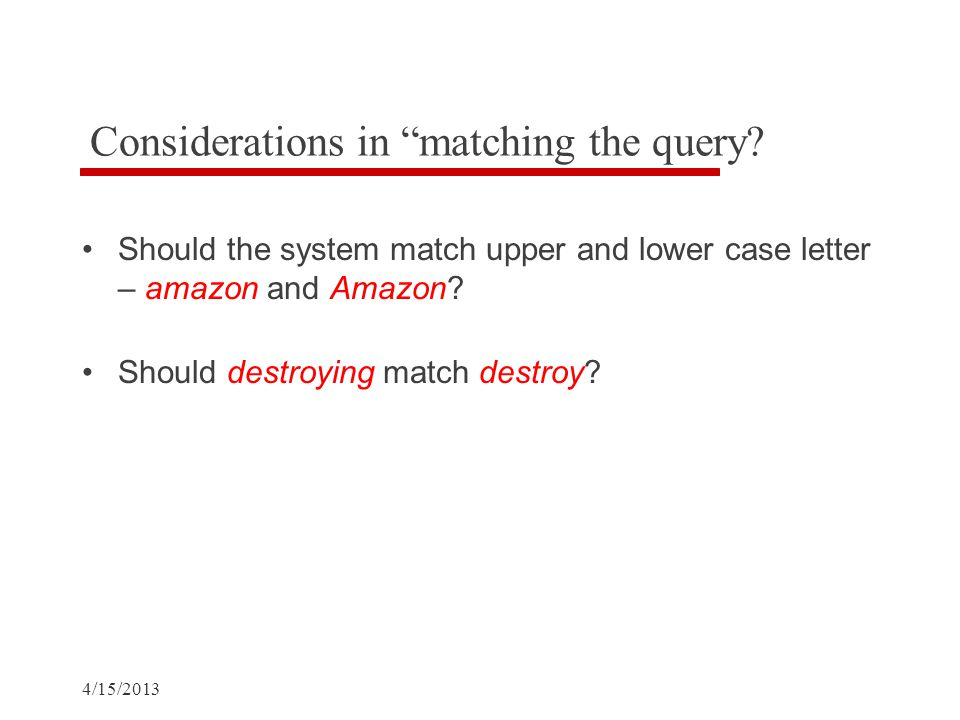 Considerations in matching the query.