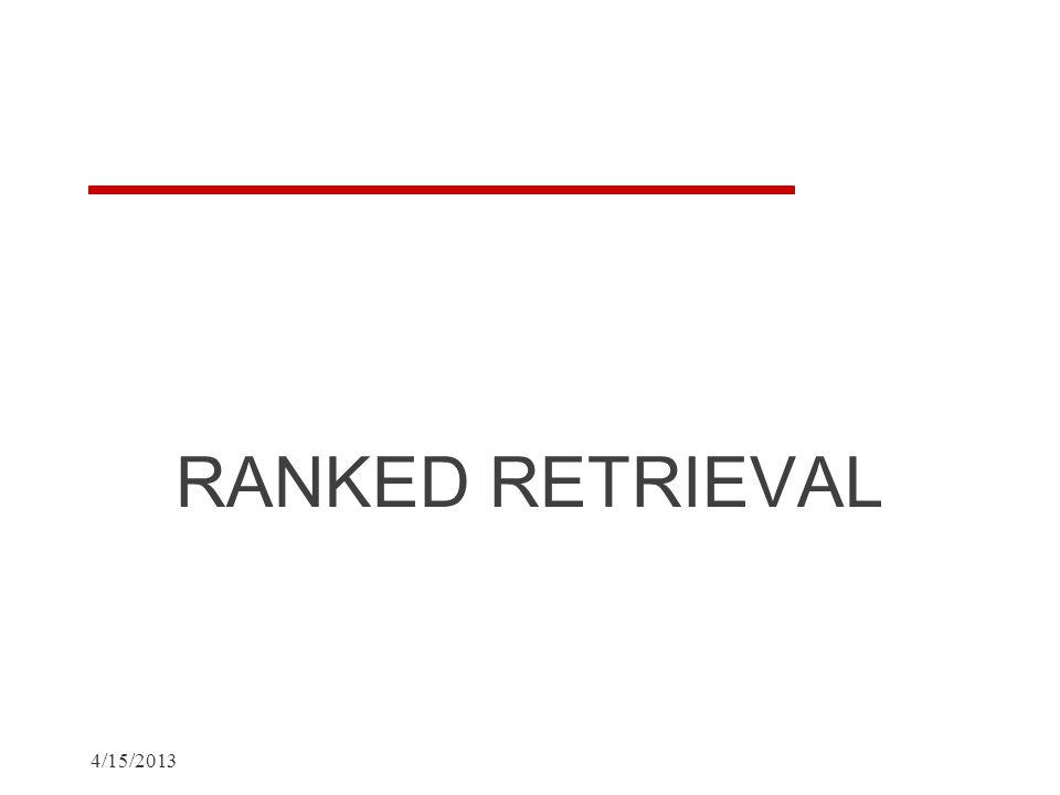 RANKED RETRIEVAL 4/15/2013