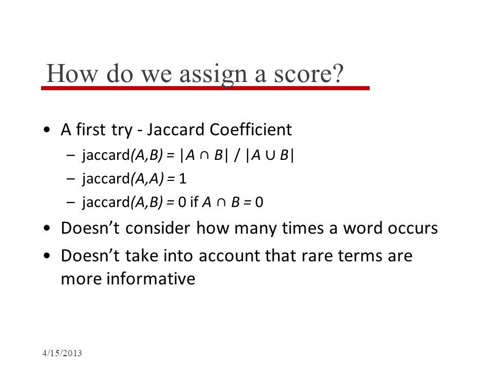 How do we assign a score.