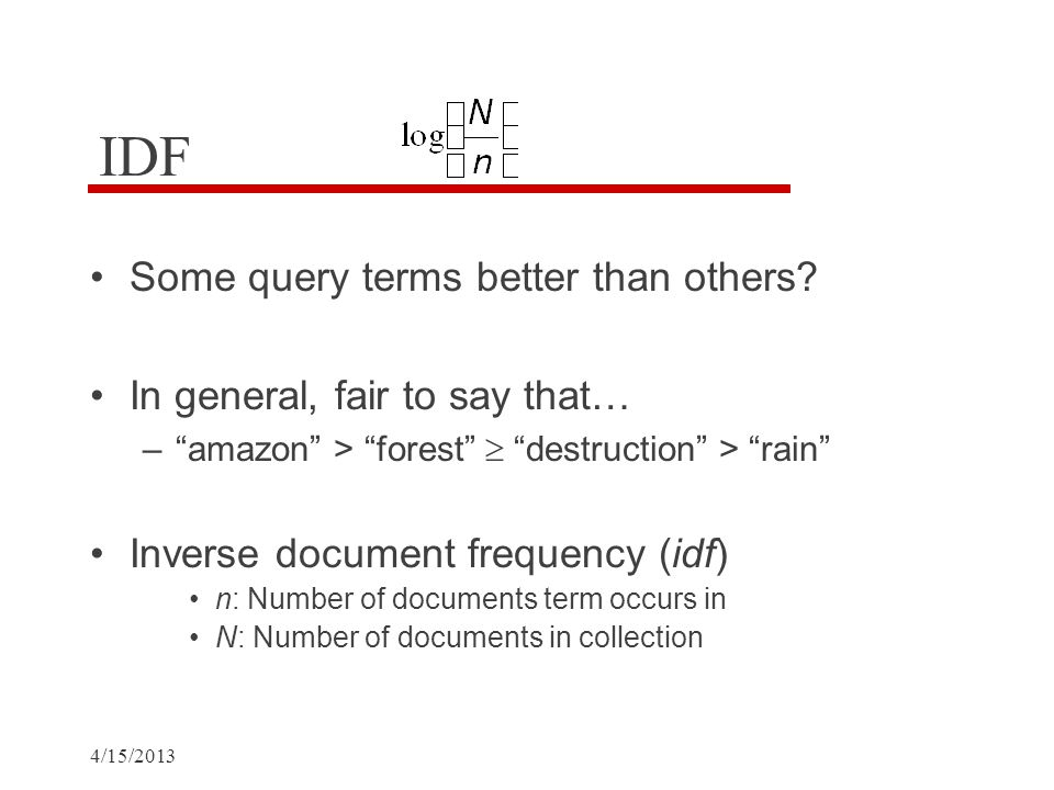 4/15/2013 IDF Some query terms better than others.