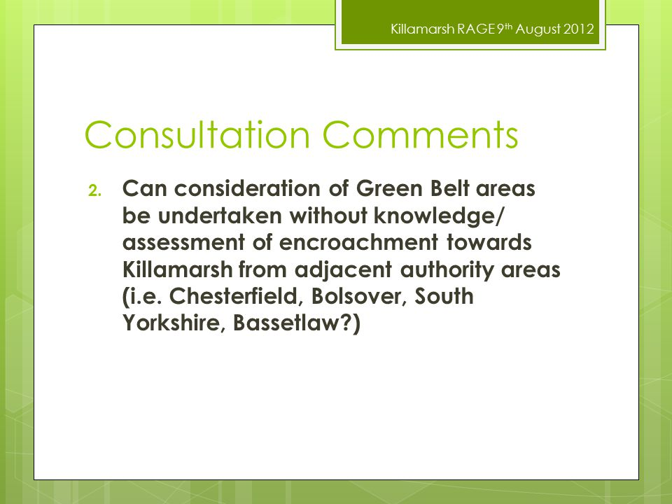 Killamarsh RAGE 9 th August 2012 Consultation Comments 2.