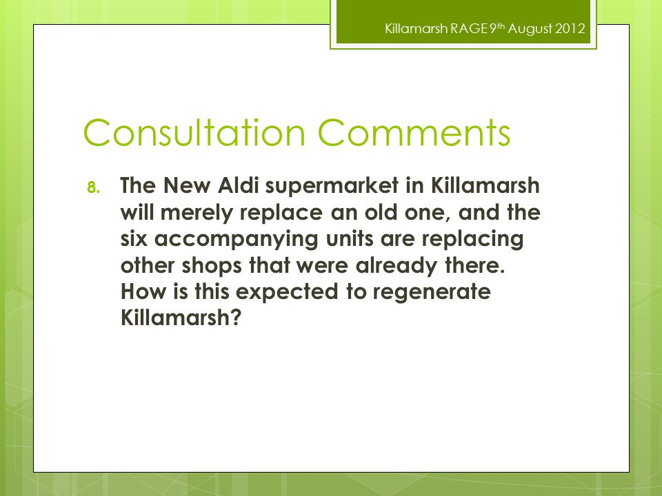 Killamarsh RAGE 9 th August 2012 Consultation Comments 8.