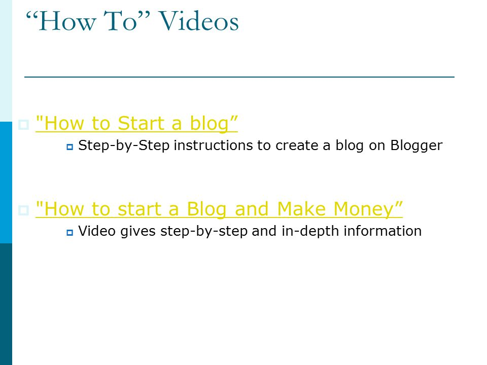 How To Videos  How to Start a blog How to Start a blog  Step-by-Step instructions to create a blog on Blogger  How to start a Blog and Make Money How to start a Blog and Make Money  Video gives step-by-step and in-depth information
