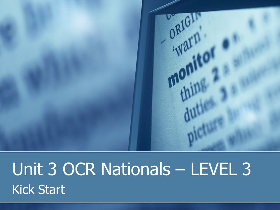 Unit 3 OCR Nationals – LEVEL 3 Kick Start