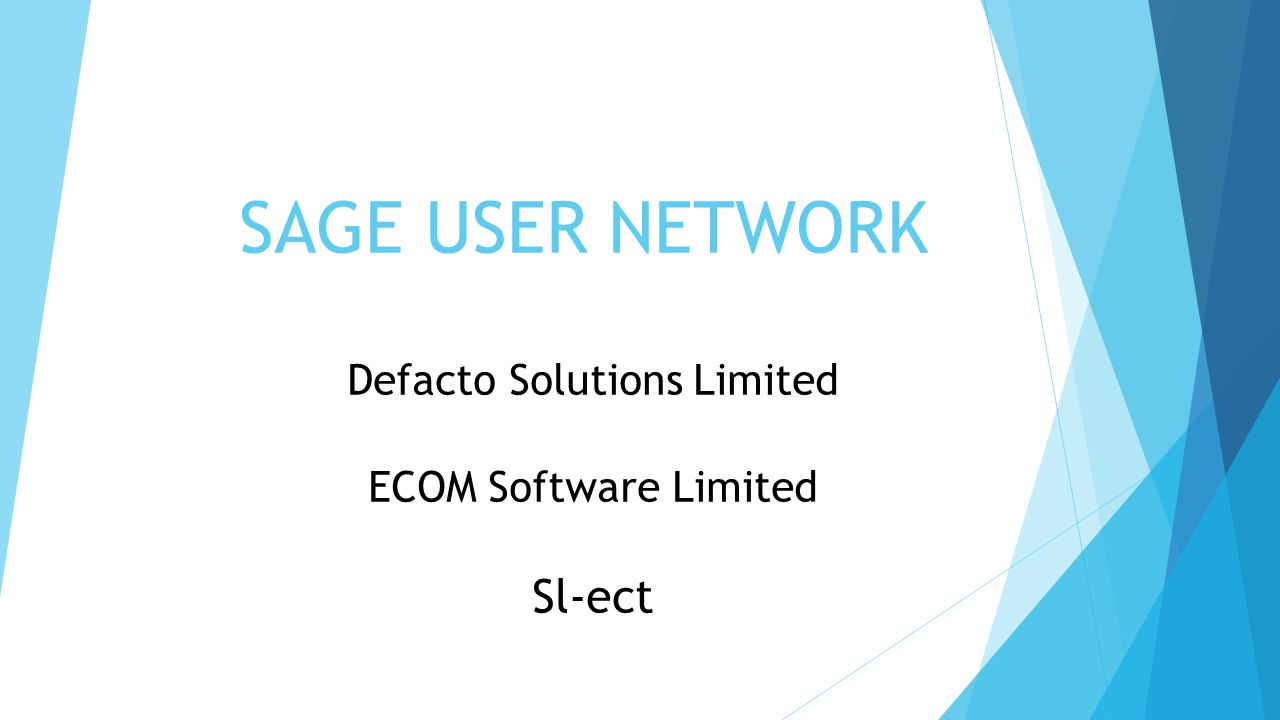 SAGE USER NETWORK Defacto Solutions Limited ECOM Software Limited Sl-ect