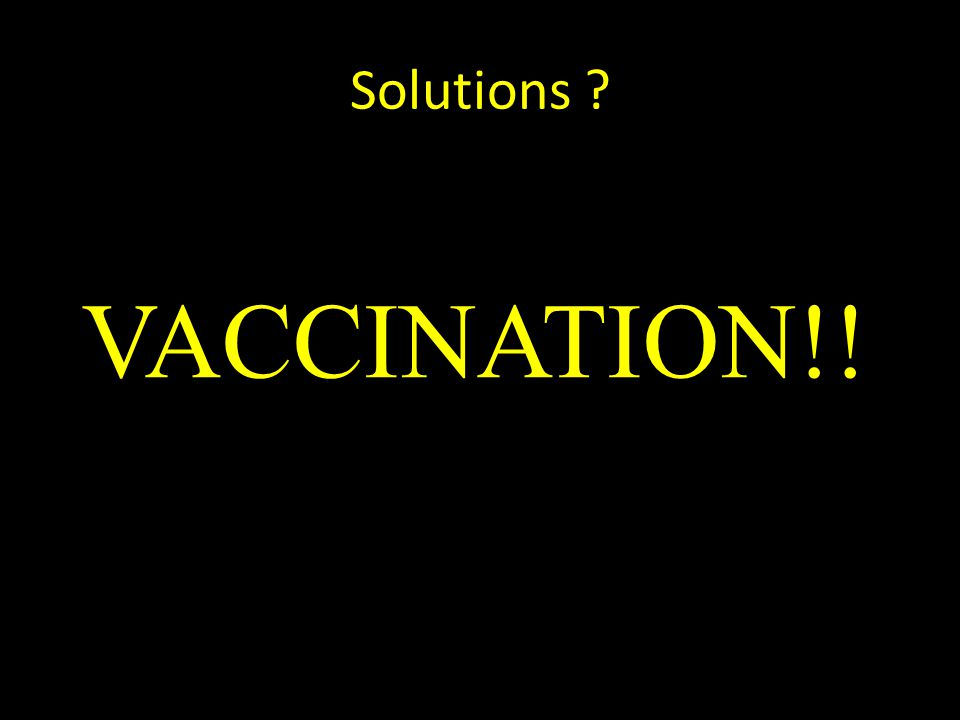Solutions VACCINATION!!