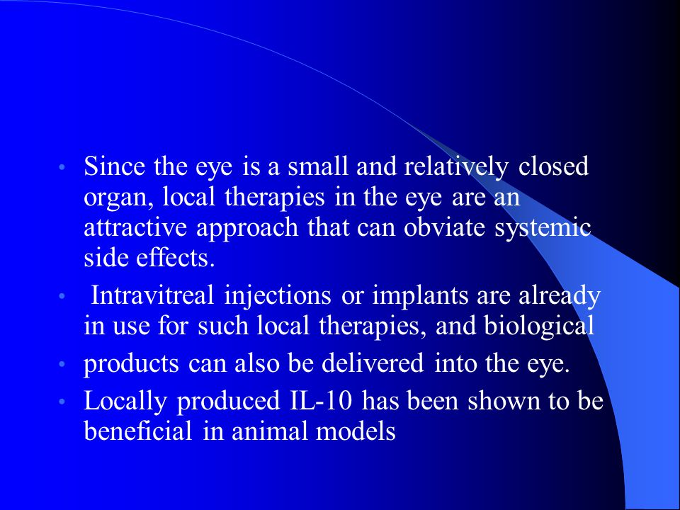 Since the eye is a small and relatively closed organ, local therapies in the eye are an attractive approach that can obviate systemic side effects. In