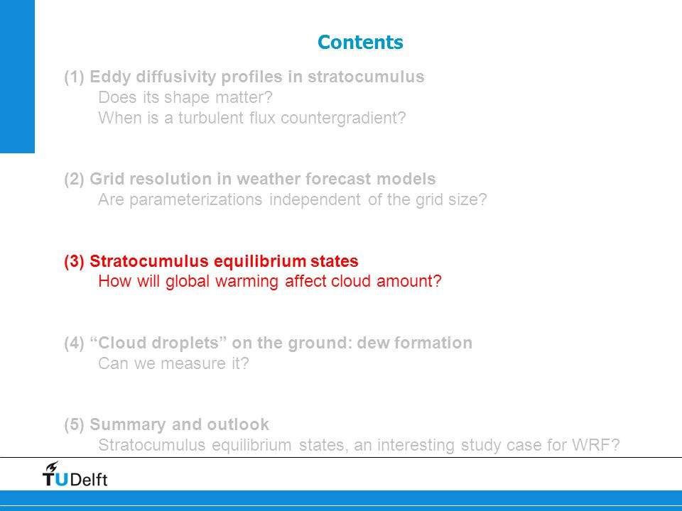 Contents (1) Eddy diffusivity profiles in stratocumulus Does its shape matter.