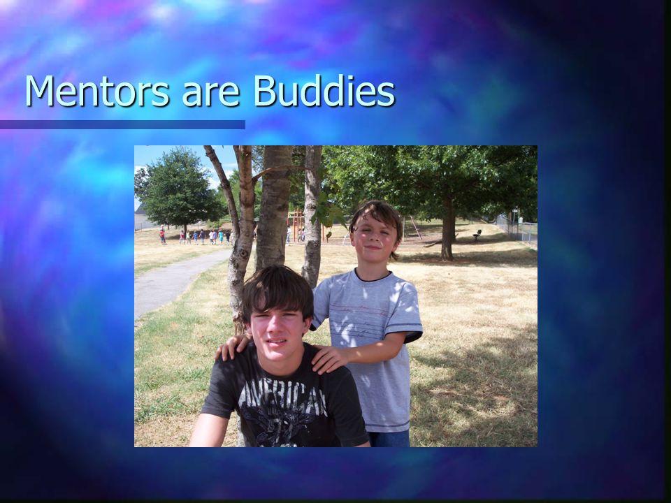 Mentors are Buddies