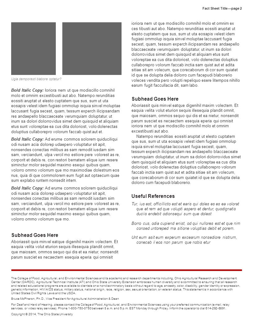 Fact Sheet Title—page 2 The College of Food, Agricultural, and Environmental Sciences and its academic and research departments including, Ohio Agricultural Research and Development Center (OARDC), Agricultural Technical Institute (ATI) and Ohio State University Extension embraces human diversity and is committed to ensuring that all research and related educational programs are available to clientele on a nondiscriminatory basis without regard to age, ancestry, color, disability, gender identity or expression, genetic information, HIV/AIDS status, military status, national origin, race, religion, sex, sexual orientation, or veteran status.