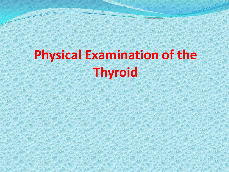Physical Examination of the Thyroid