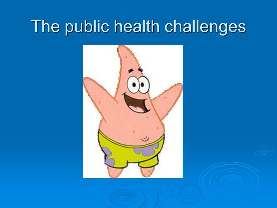 The public health challenges
