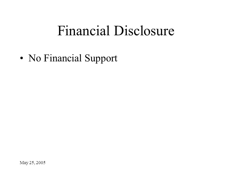 May 25, 2005 Financial Disclosure No Financial Support