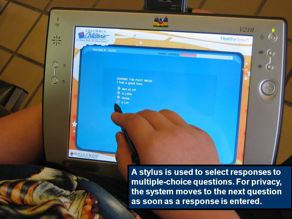 5/9/2015 29 A stylus is used to select responses to multiple-choice questions.
