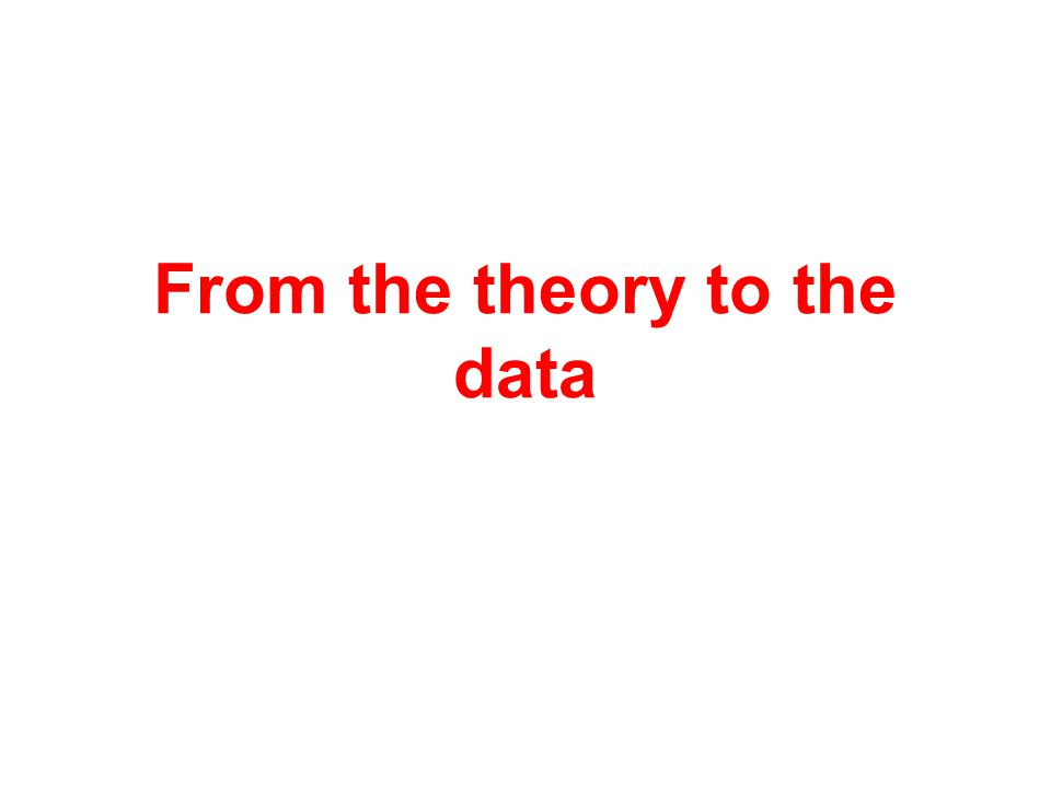 From the theory to the data