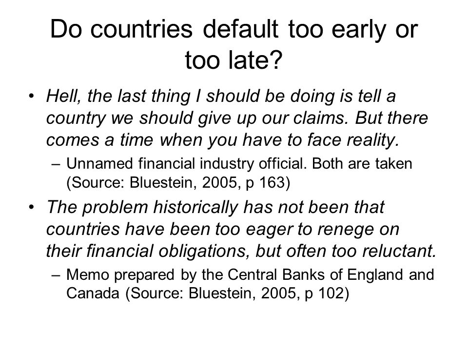 Do countries default too early or too late.