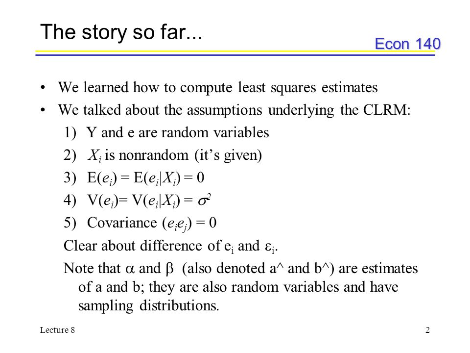 Econ 140 Lecture 82 The story so far...