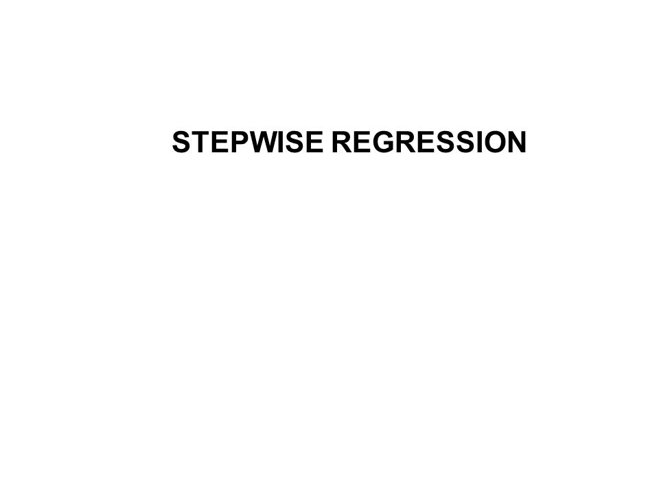 STEPWISE REGRESSION