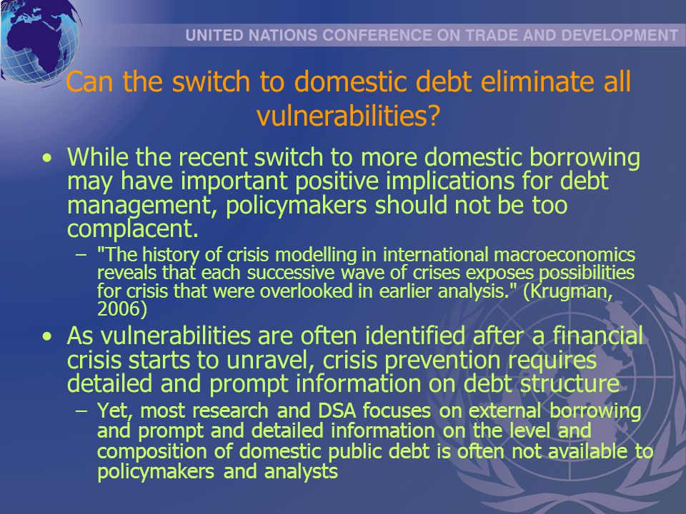 Can the switch to domestic debt eliminate all vulnerabilities? While the recent switch to more domestic borrowing may have important positive implicat