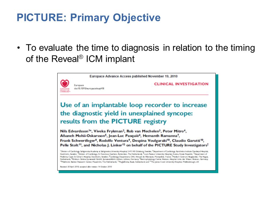 To evaluate the time to diagnosis in relation to the timing of the Reveal ® ICM implant PICTURE: Primary Objective