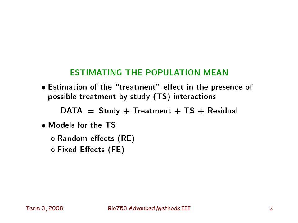 Term 3, 2008Bio753 Advanced Methods III2