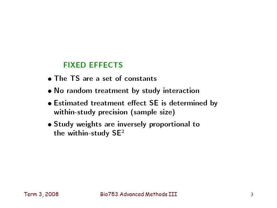 Term 3, 2008Bio753 Advanced Methods III3