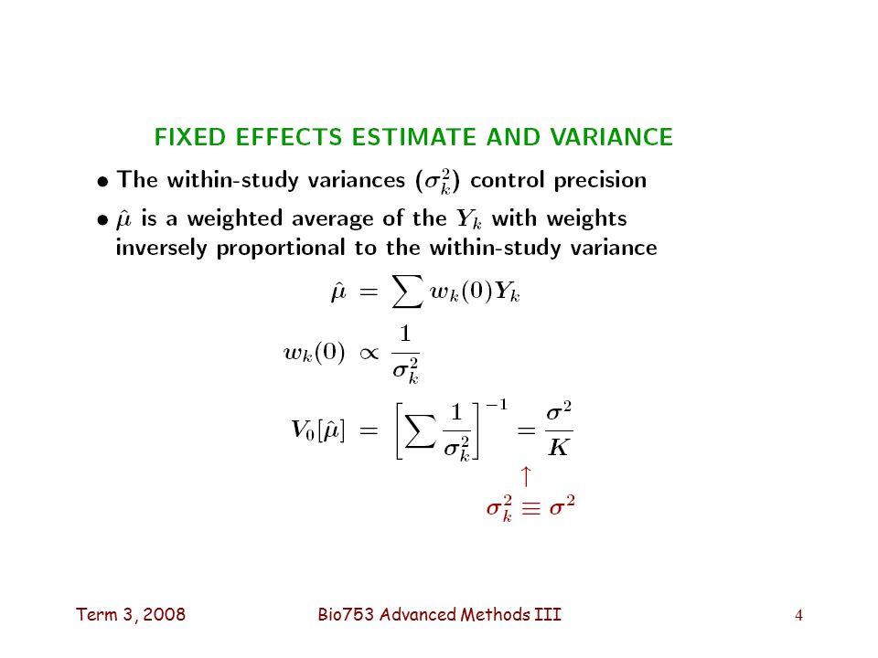 Term 3, 2008Bio753 Advanced Methods III4