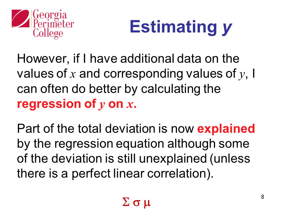  8 Estimating y However, if I have additional data on the values of x and corresponding values of y, I can often do better by calculating the regression of y on x.