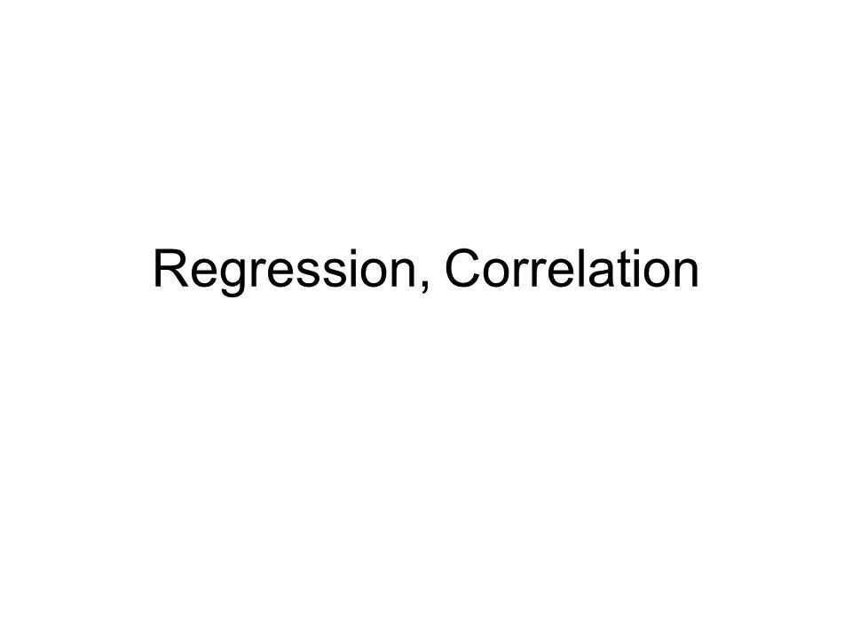 Regression, Correlation